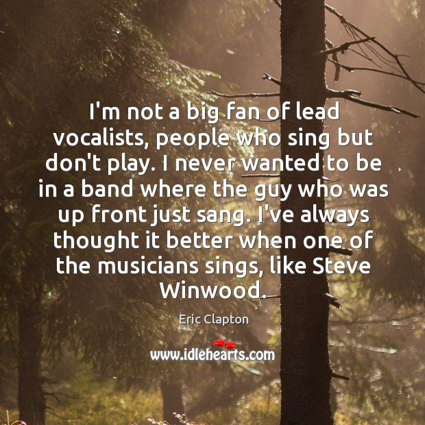 I'm not a big fan of lead vocalists, people who sing but Image