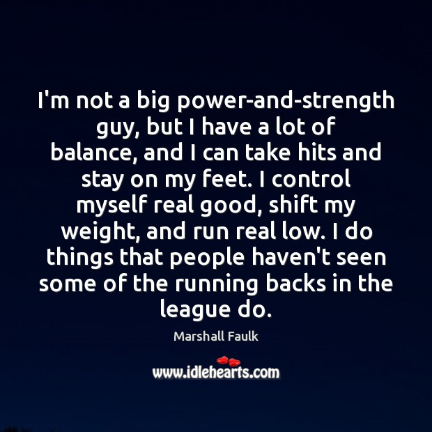 Image, I'm not a big power-and-strength guy, but I have a lot of