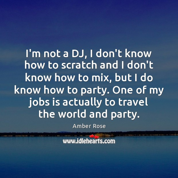 I'm not a DJ, I don't know how to scratch and I Image