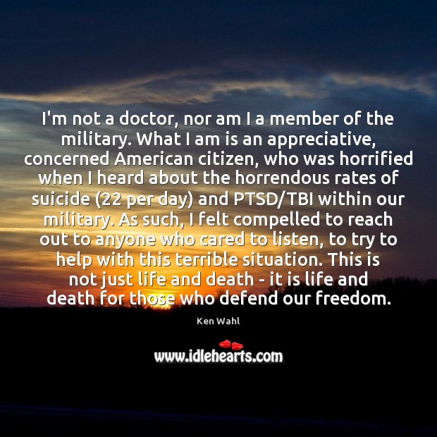 Image, I'm not a doctor, nor am I a member of the military.