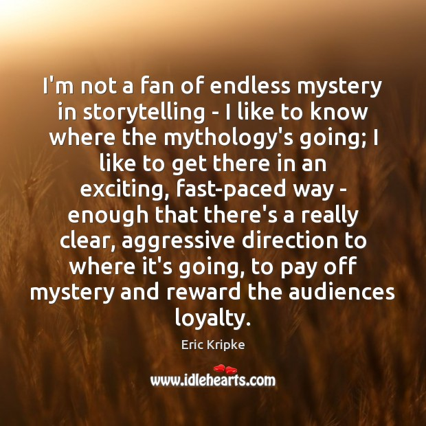 I'm not a fan of endless mystery in storytelling – I like Image