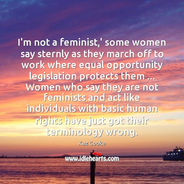 I'm not a feminist,' some women say sternly as they march Image