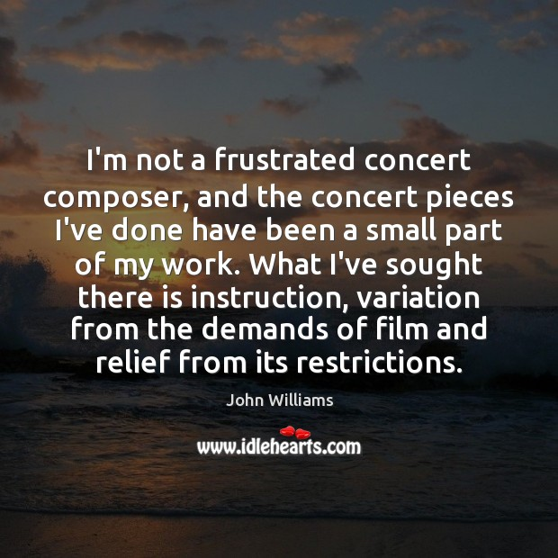 Image, I'm not a frustrated concert composer, and the concert pieces I've done
