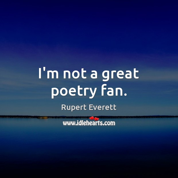I'm not a great poetry fan. Image