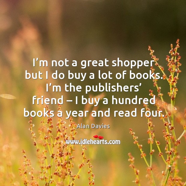 Image, I'm not a great shopper but I do buy a lot of books.