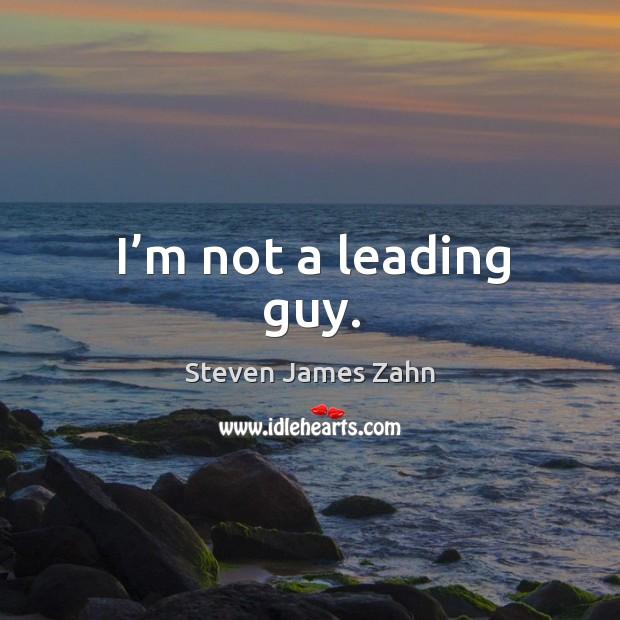 I'm not a leading guy. Image