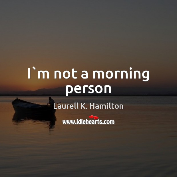 Image about I`m not a morning person