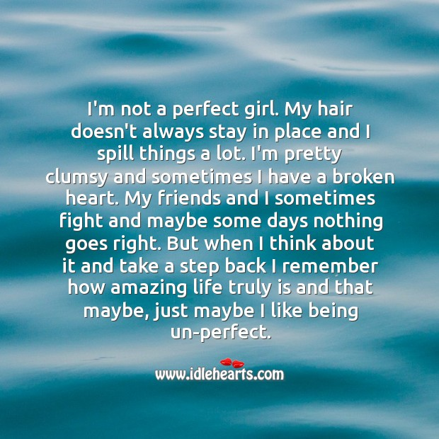 Image, I'm not a perfect girl, and I like being so.