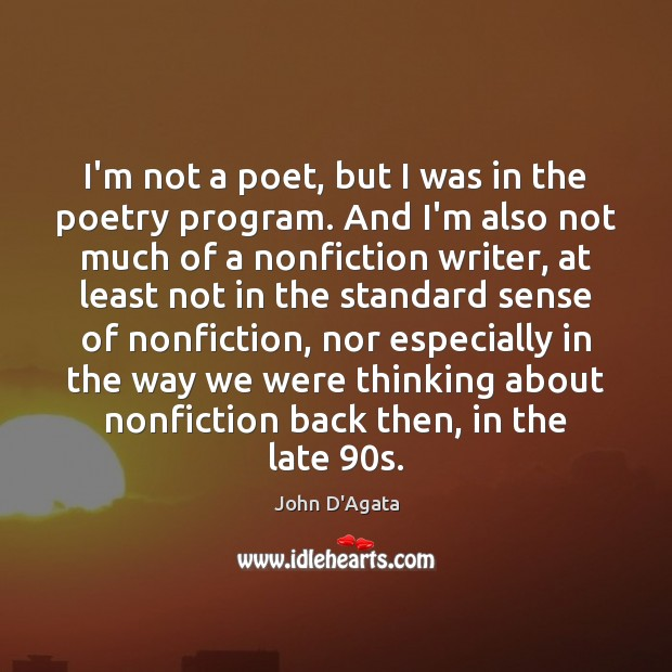 Image, I'm not a poet, but I was in the poetry program. And