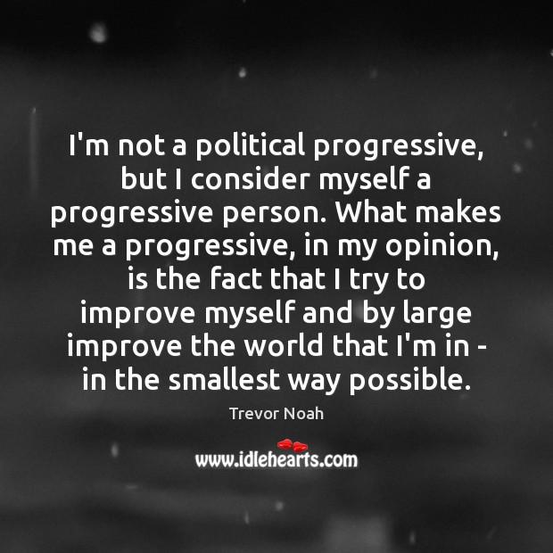 I'm not a political progressive, but I consider myself a progressive person. Image