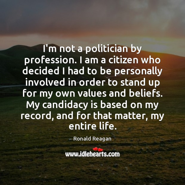 Image, I'm not a politician by profession. I am a citizen who decided