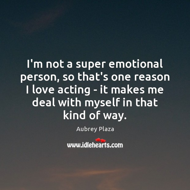 I'm not a super emotional person, so that's one reason I love Image