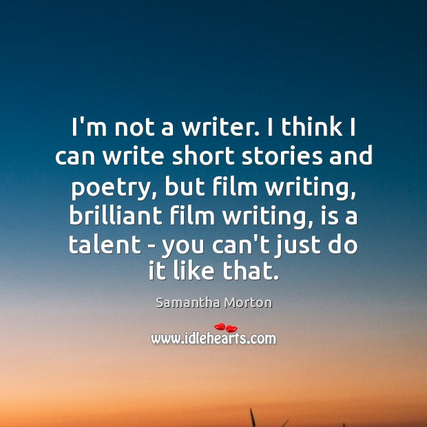 I'm not a writer. I think I can write short stories and Image