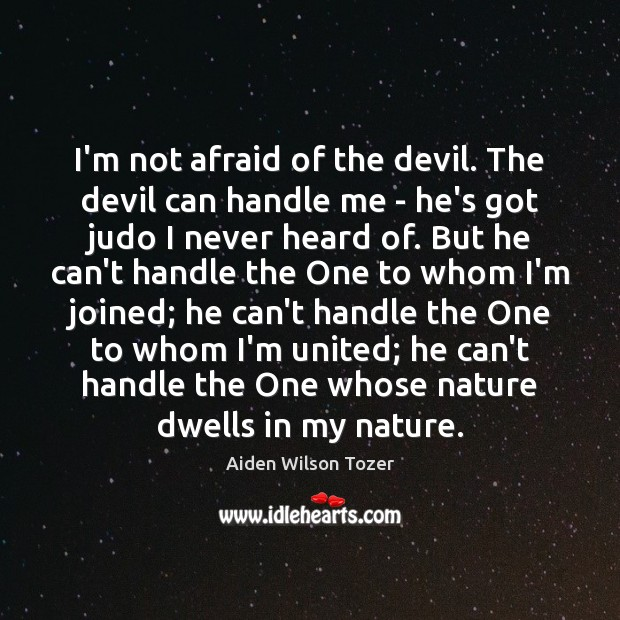 I'm not afraid of the devil. The devil can handle me – Image