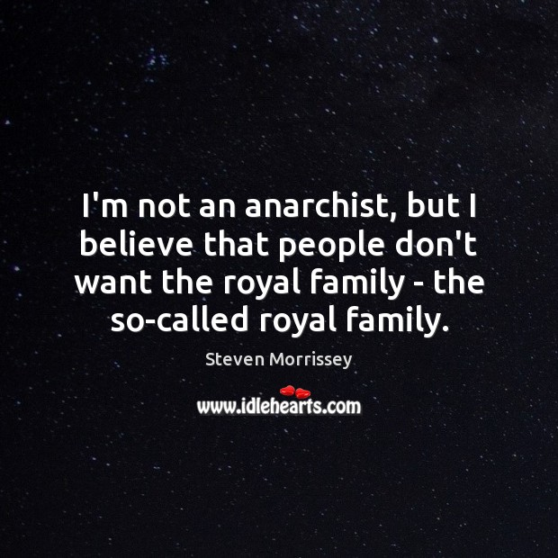 I'm not an anarchist, but I believe that people don't want the Image