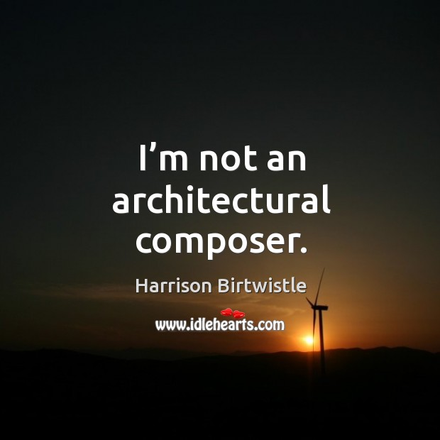 I'm not an architectural composer. Image
