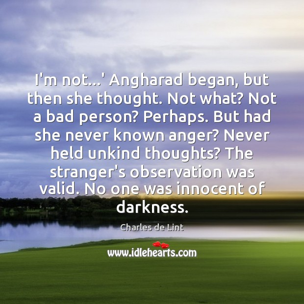I'm not…' Angharad began, but then she thought. Not what? Not Image