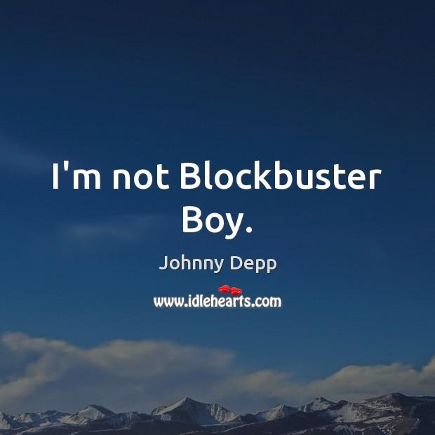 I'm not Blockbuster Boy. Image