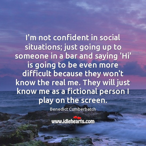 Image, I'm not confident in social situations; just going up to someone in