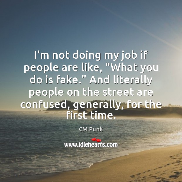 """I'm not doing my job if people are like, """"What you do Image"""
