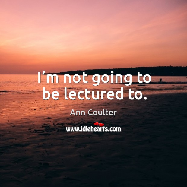 Picture Quote by Ann Coulter