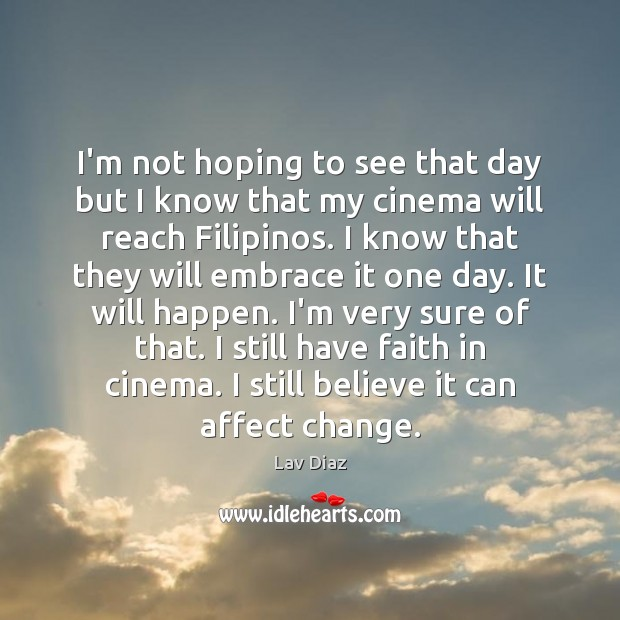 I'm not hoping to see that day but I know that my Image