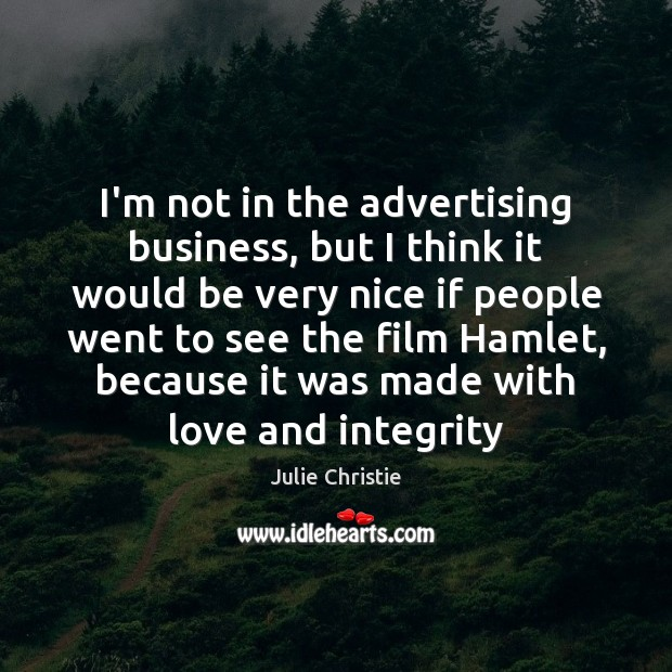 I'm not in the advertising business, but I think it would be Julie Christie Picture Quote