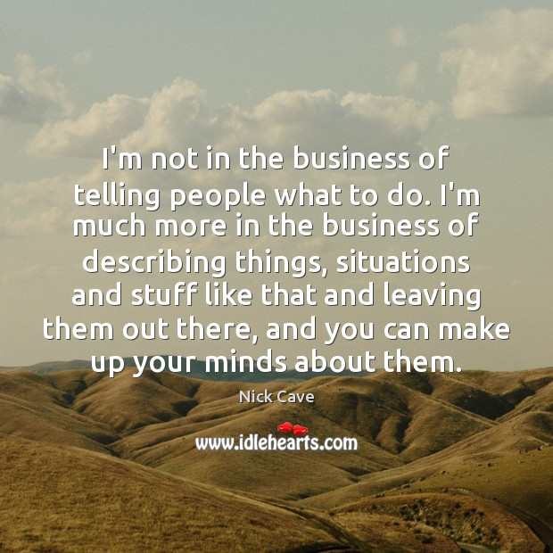 I'm not in the business of telling people what to do. I'm Image