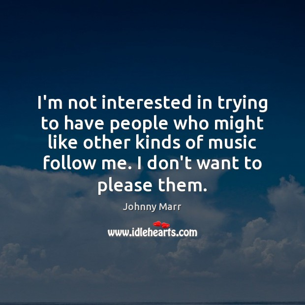 Image, I'm not interested in trying to have people who might like other