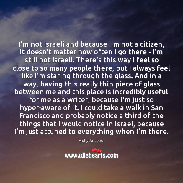 I'm not Israeli and because I'm not a citizen, it doesn't matter Image