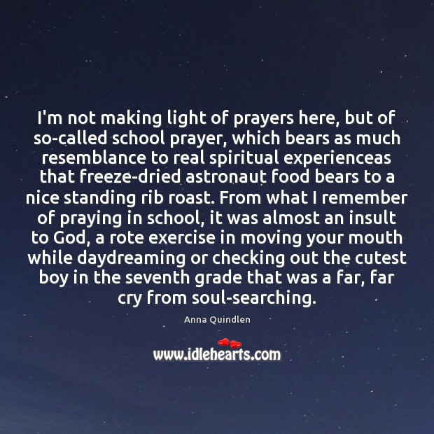 I'm not making light of prayers here, but of so-called school prayer, Insult Quotes Image