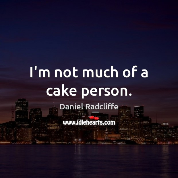 I'm not much of a cake person. Image