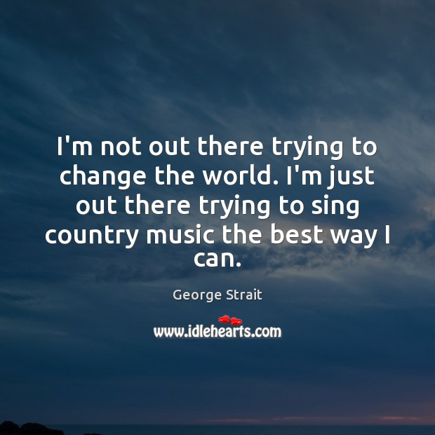 Picture Quote by George Strait