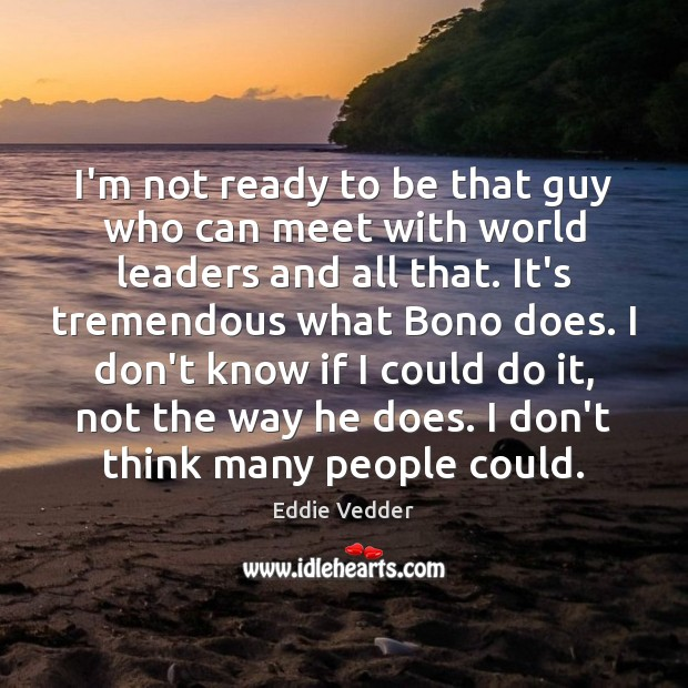 I'm not ready to be that guy who can meet with world Image