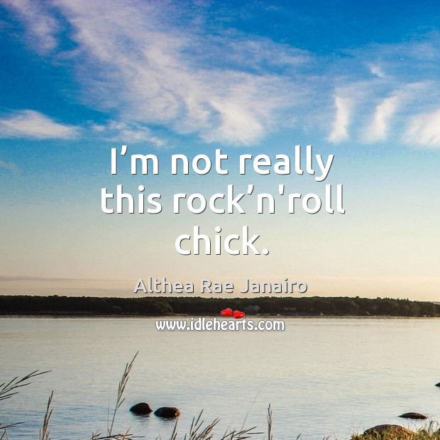 I'm not really this rock'n'roll chick. Image