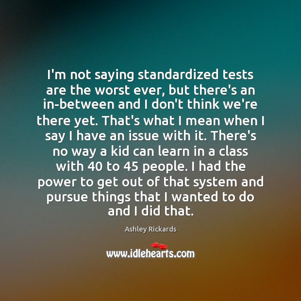 Image, I'm not saying standardized tests are the worst ever, but there's an
