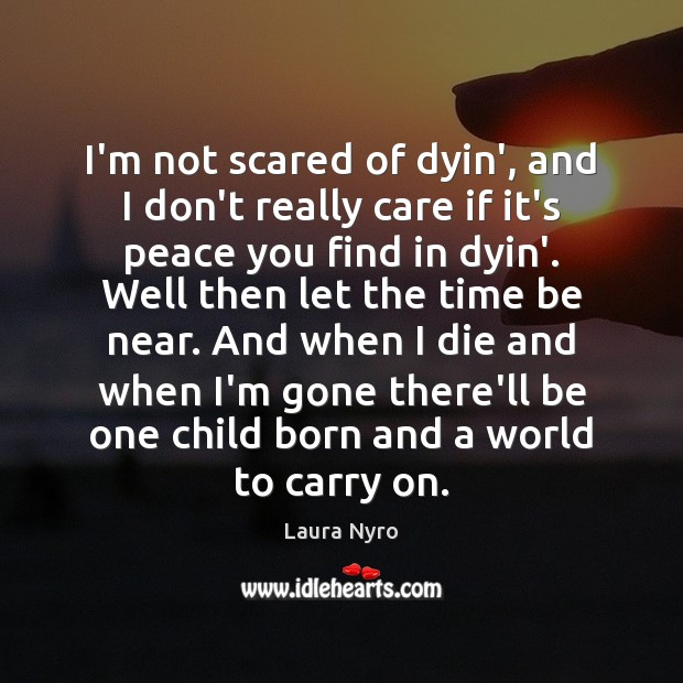 I'm not scared of dyin', and I don't really care if it's Image