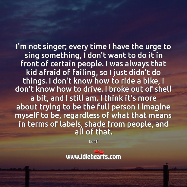 I'm not singer; every time I have the urge to sing something, Image