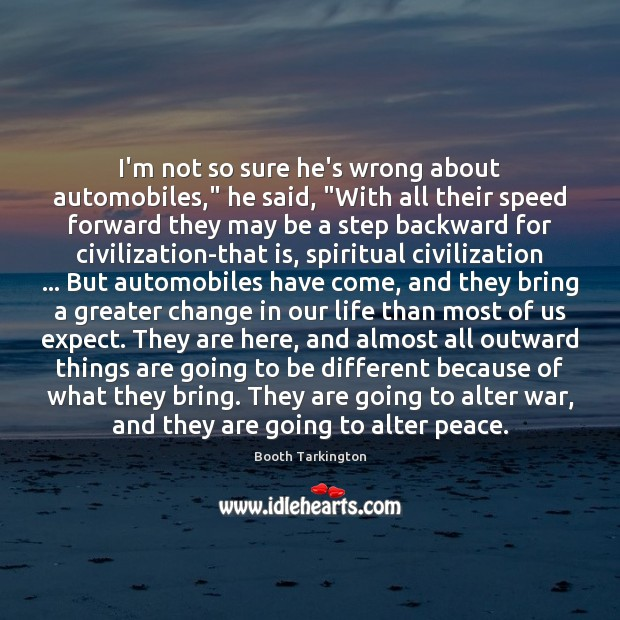 "Image, I'm not so sure he's wrong about automobiles,"" he said, ""With all"