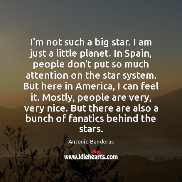 I'm not such a big star. I am just a little planet. Image
