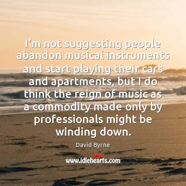 Image, I'm not suggesting people abandon musical instruments and start playing their cars