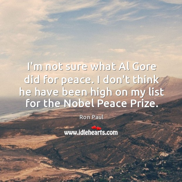 Image, I'm not sure what Al Gore did for peace. I don't think