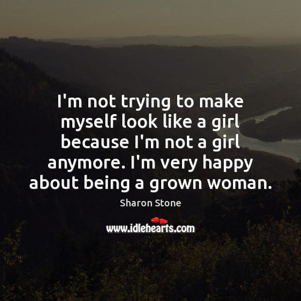 I'm not trying to make myself look like a girl because I'm Image