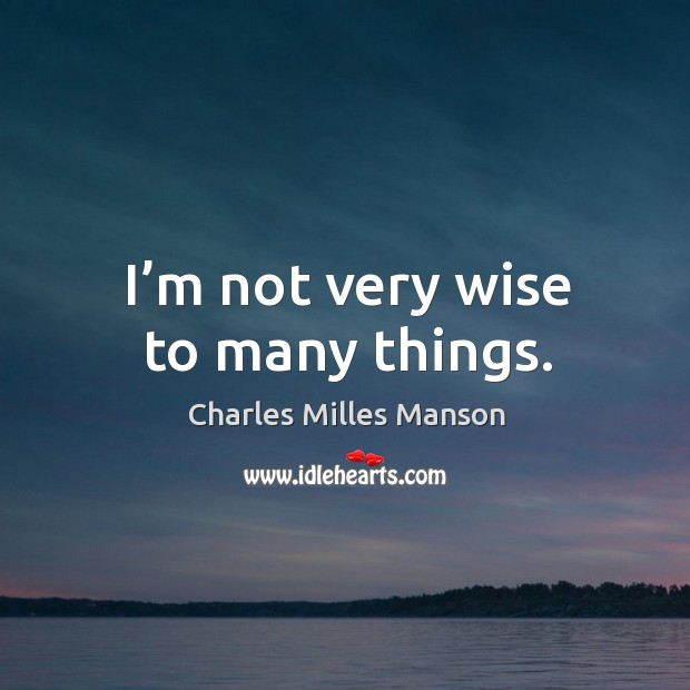 Picture Quote by Charles Milles Manson