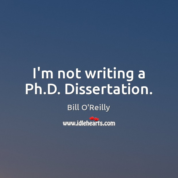 I'm not writing a Ph.D. Dissertation. Image