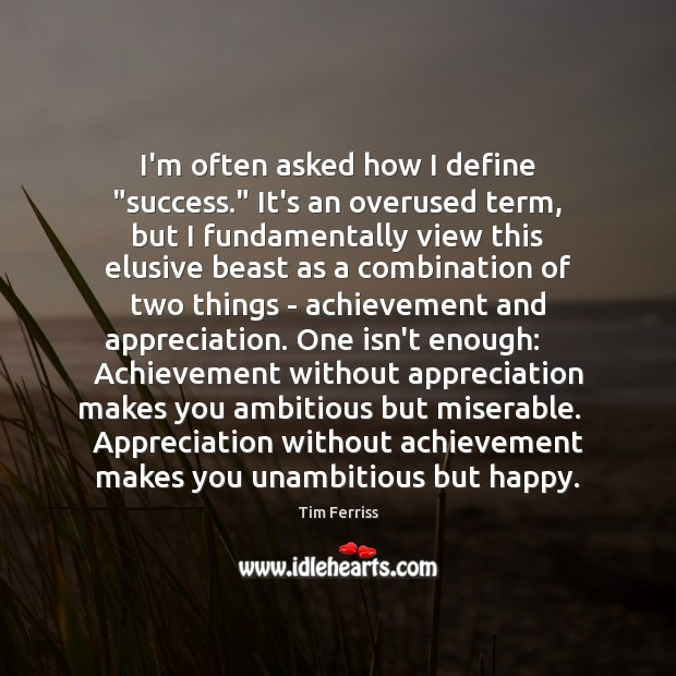 """I'm often asked how I define """"success."""" It's an overused term, but Image"""