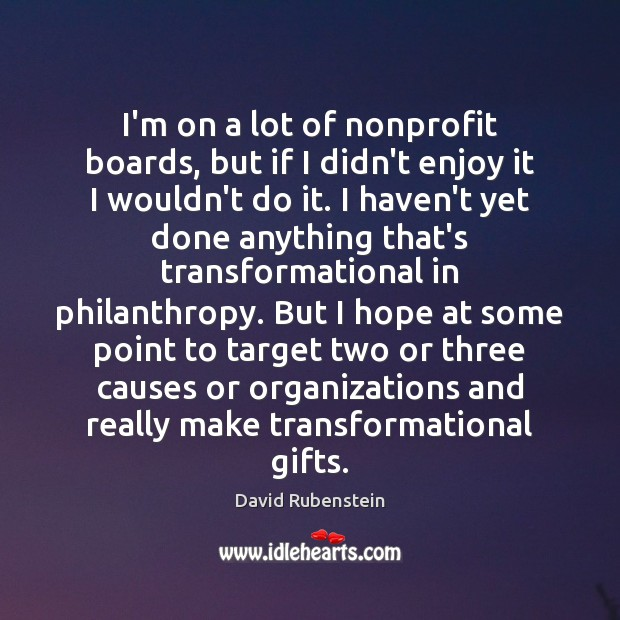 Image, I'm on a lot of nonprofit boards, but if I didn't enjoy