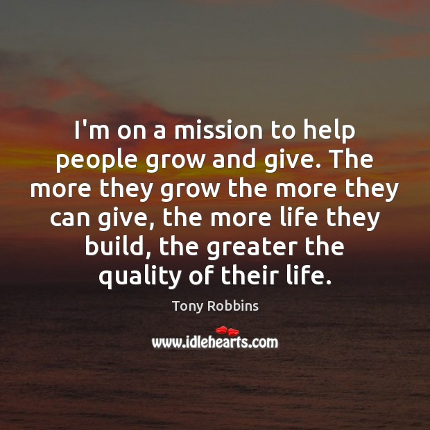 I'm on a mission to help people grow and give. The more Image