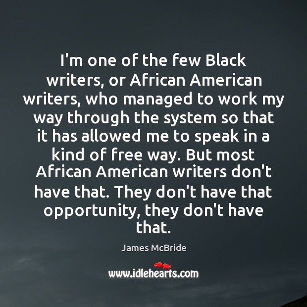 Image, I'm one of the few Black writers, or African American writers, who