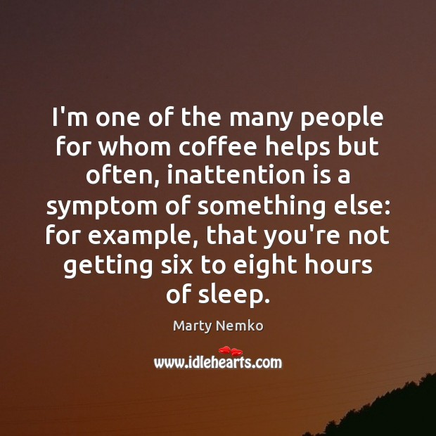 I'm one of the many people for whom coffee helps but often, Image